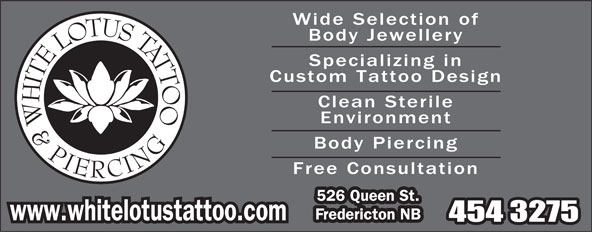 White Lotus Tattoo (506-454-3275) - Display Ad - Wide Selection. Enlarge